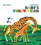 Eric Carle's A Journal for Baby's First Year Baby Record Book