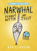 Narwhal: Peanut Butter and Jelly Graphic Novel