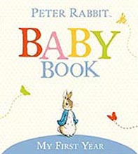 Peter Rabbit Baby Record Book: My First Year